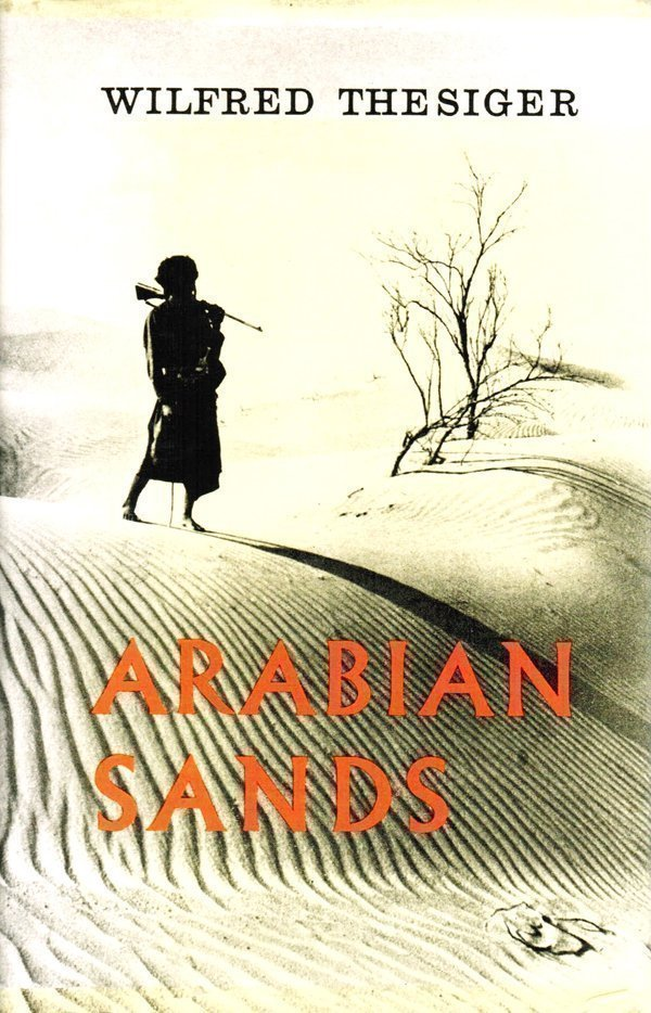 Arabian Sands, Wilfred Thesiger